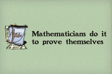 Mathematicians-Do-It-To-Prove-Themselves_2086-l